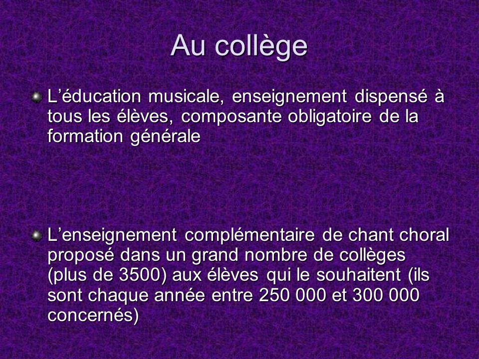 Au collège Léducation musicale, enseignement dispensé à tous les élèves, composante obligatoire de la formation générale Lenseignement complémentaire