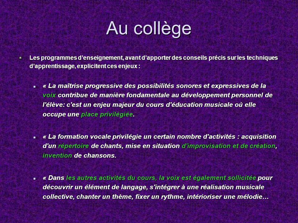 Au collège Les programmes denseignement, avant dapporter des conseils précis sur les techniques dapprentissage, explicitent ces enjeux : « La maîtrise