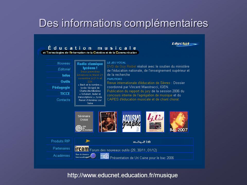 Des informations complémentaires http://www.educnet.education.fr/musique