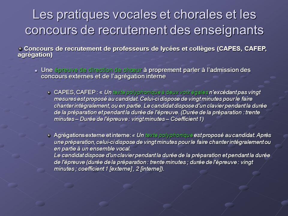 Les pratiques vocales et chorales et les concours de recrutement des enseignants Concours de recrutement de professeurs de lycées et collèges (CAPES,