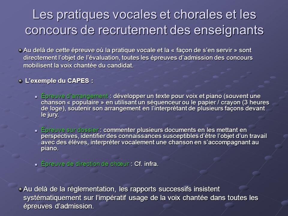 Les pratiques vocales et chorales et les concours de recrutement des enseignants Au delà de cette épreuve où la pratique vocale et la « façon de sen s