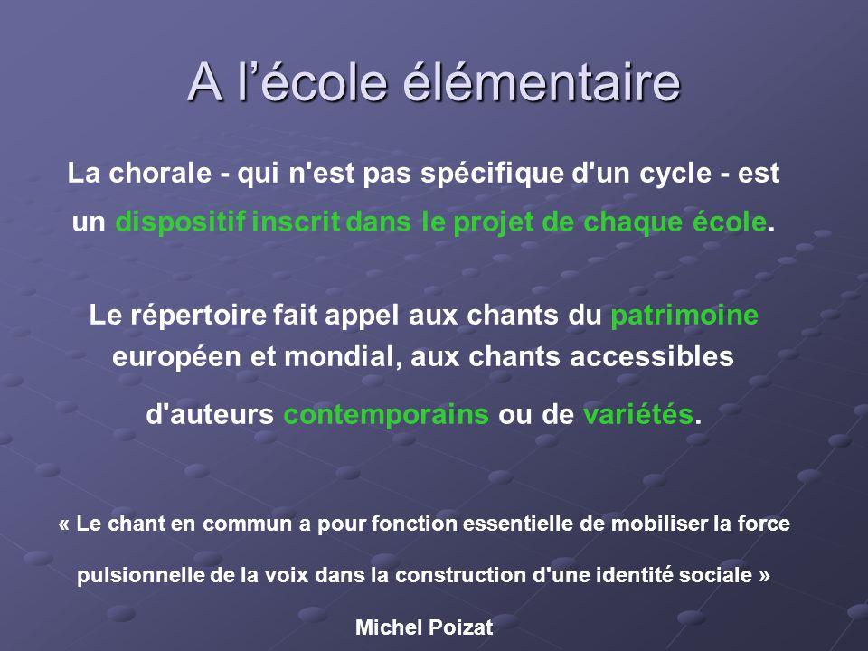 A lécole élémentaire La chorale - qui n'est pas spécifique d'un cycle - est un dispositif inscrit dans le projet de chaque école. Le répertoire fait a