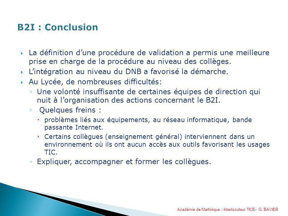 La définition dune procédure de validation a permis une meilleure prise en charge de la procédure au niveau des collèges. Lintégration au niveau du DN