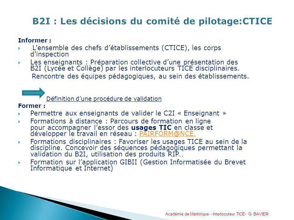 Informer : Lensemble des chefs détablissements (CTICE), les corps dinspection Les enseignants : Préparation collective dune présentation des B2I (Lycé