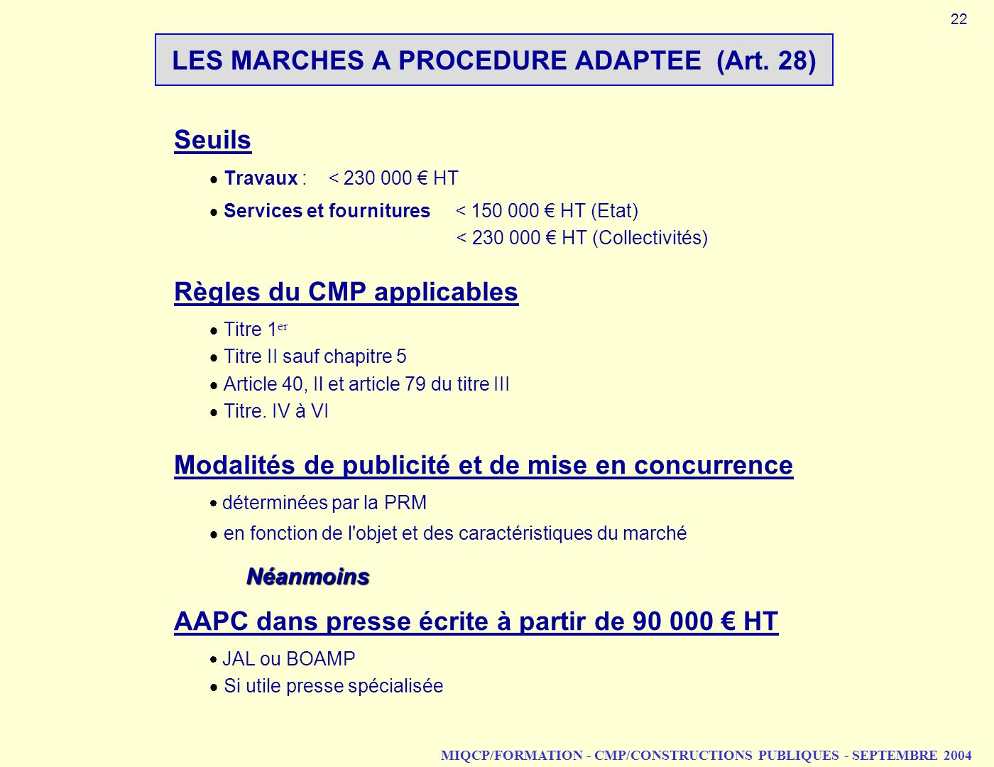 MIQCP/FORMATION - CMP/CONSTRUCTIONS PUBLIQUES - SEPTEMBRE 2004 LES MARCHES A PROCEDURE ADAPTEE (Art.