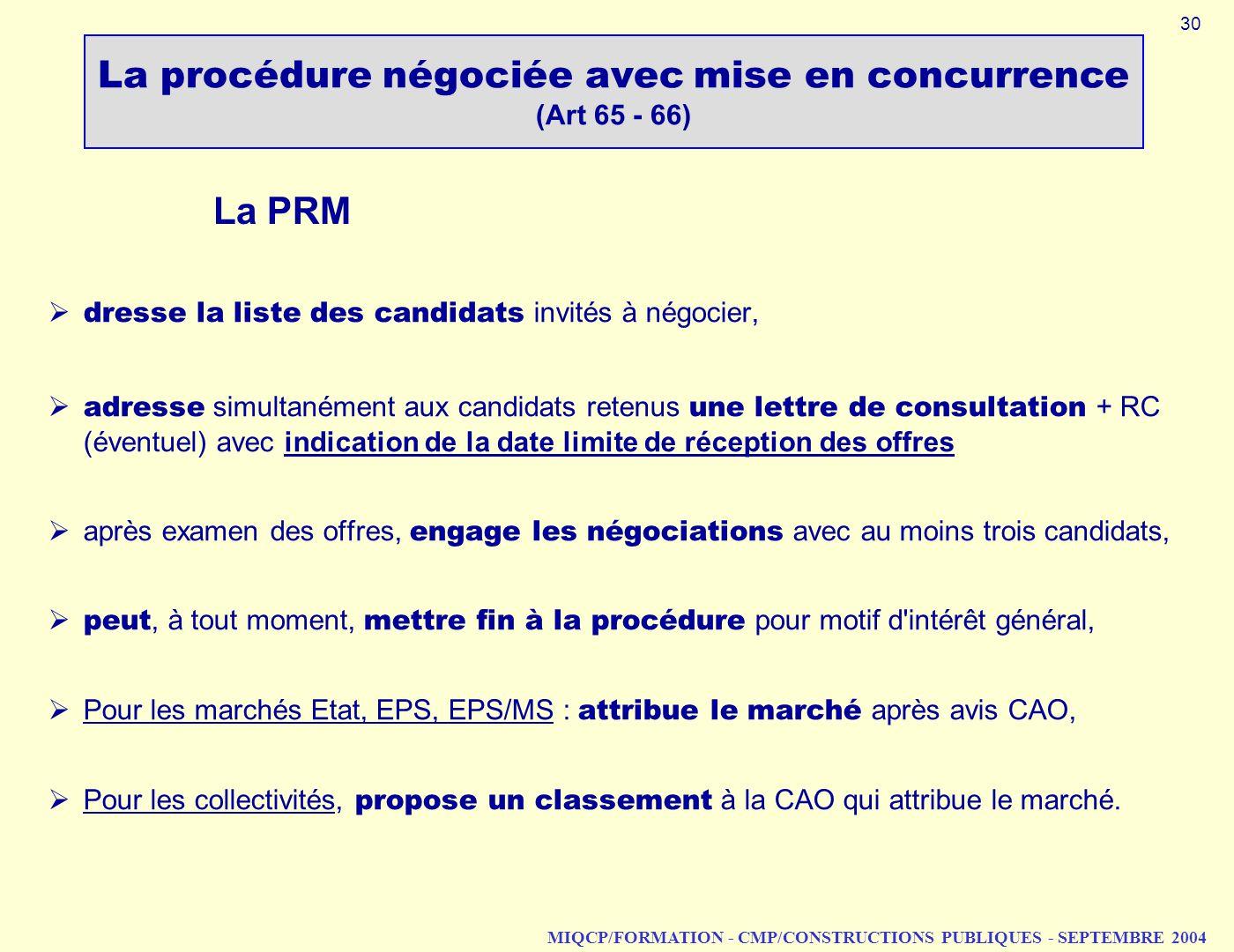 MIQCP/FORMATION - CMP/CONSTRUCTIONS PUBLIQUES - SEPTEMBRE 2004 dresse la liste des candidats invités à négocier, adresse simultanément aux candidats r