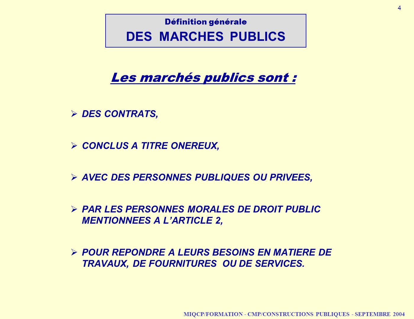 MIQCP/FORMATION - CMP/CONSTRUCTIONS PUBLIQUES - SEPTEMBRE 2004 DES CONTRATS, CONCLUS A TITRE ONEREUX, AVEC DES PERSONNES PUBLIQUES OU PRIVEES, PAR LES