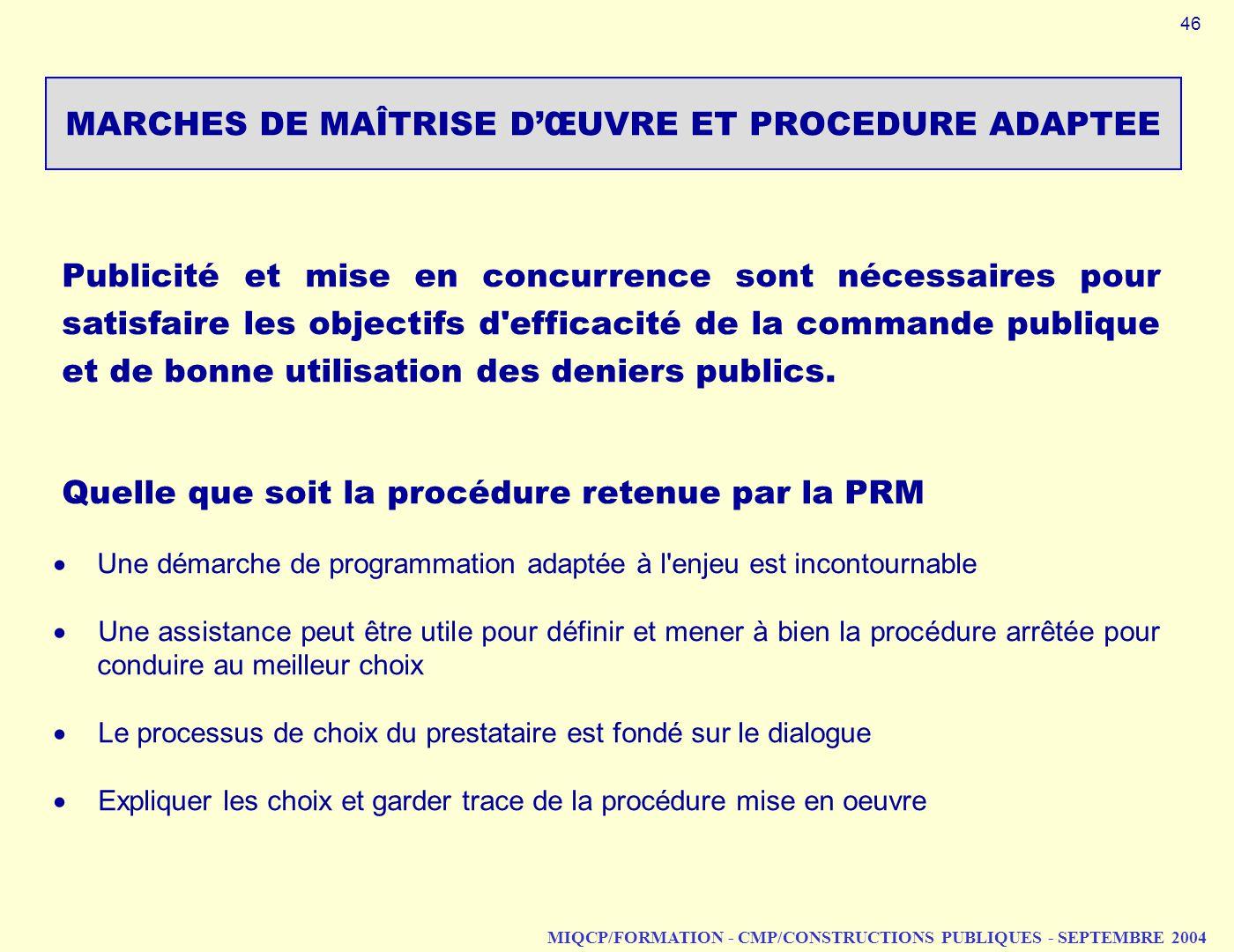 MIQCP/FORMATION - CMP/CONSTRUCTIONS PUBLIQUES - SEPTEMBRE 2004 MARCHES DE MAÎTRISE DŒUVRE ET PROCEDURE ADAPTEE Publicité et mise en concurrence sont n
