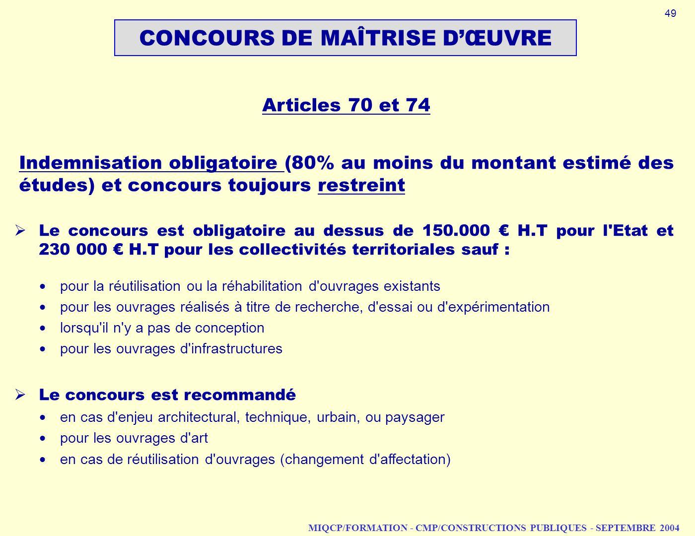 MIQCP/FORMATION - CMP/CONSTRUCTIONS PUBLIQUES - SEPTEMBRE 2004 CONCOURS DE MAÎTRISE DŒUVRE Articles 70 et 74 Indemnisation obligatoire (80% au moins d