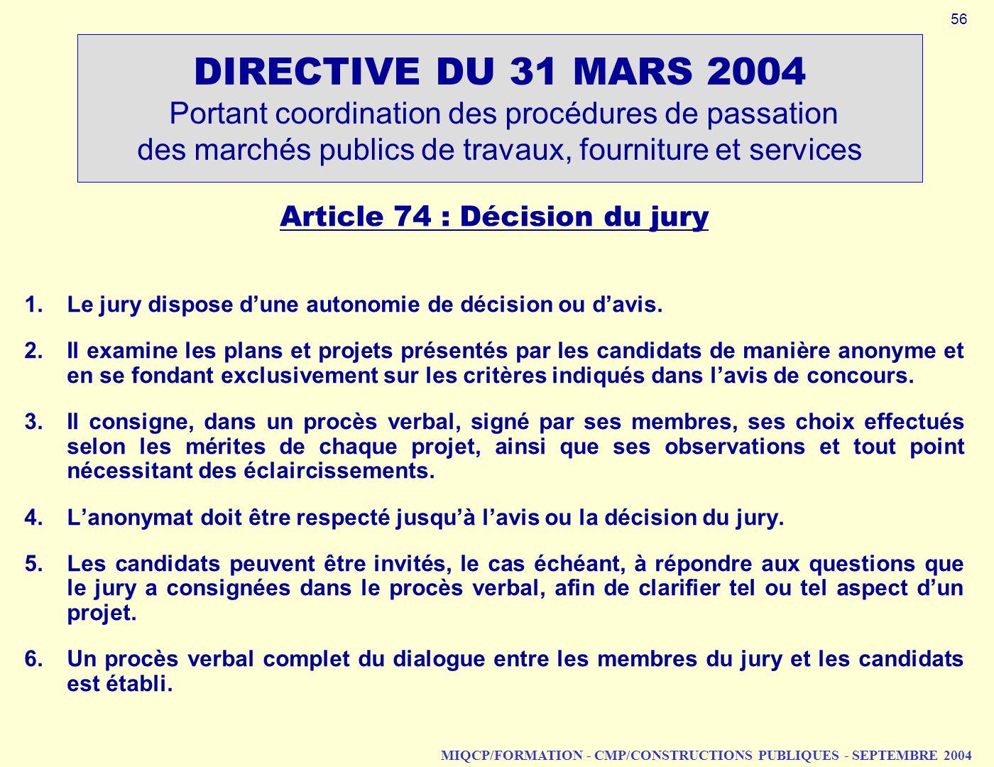 MIQCP/FORMATION - CMP/CONSTRUCTIONS PUBLIQUES - SEPTEMBRE 2004 DIRECTIVE DU 31 MARS 2004 Portant coordination des procédures de passation des marchés