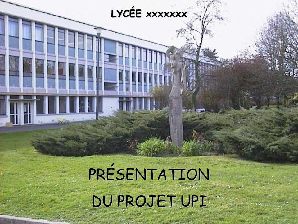 PRÉSENTATION DU PROJET UPI LYCÉE xxxxxxx