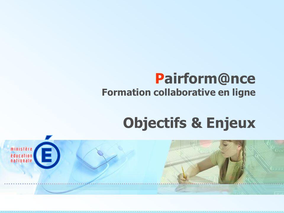 Pairform@nce Formation collaborative en ligne Objectifs & Enjeux