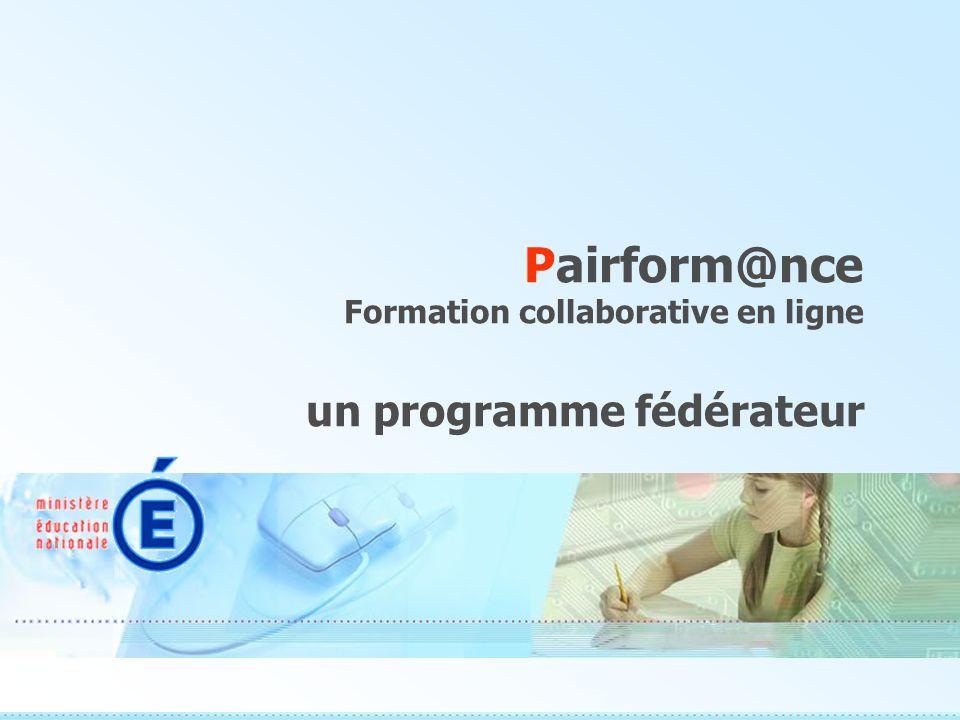 Pairform@nce Formation collaborative en ligne un programme fédérateur