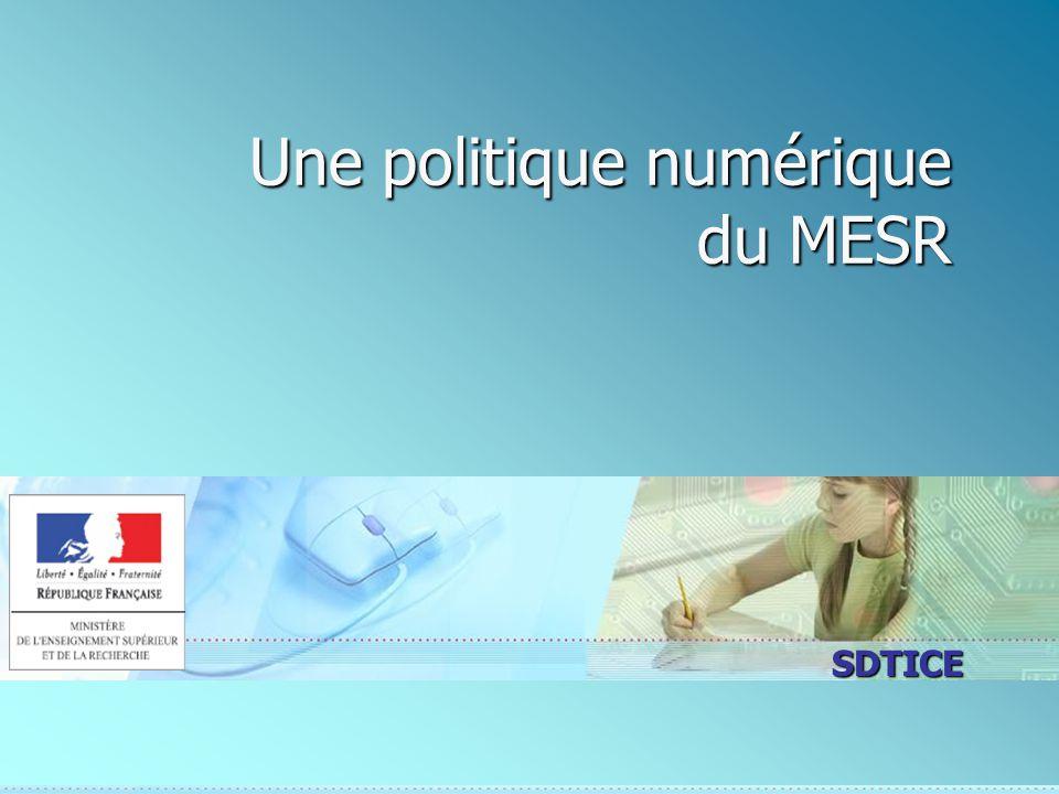 SDTICE Une politique numérique du MESR