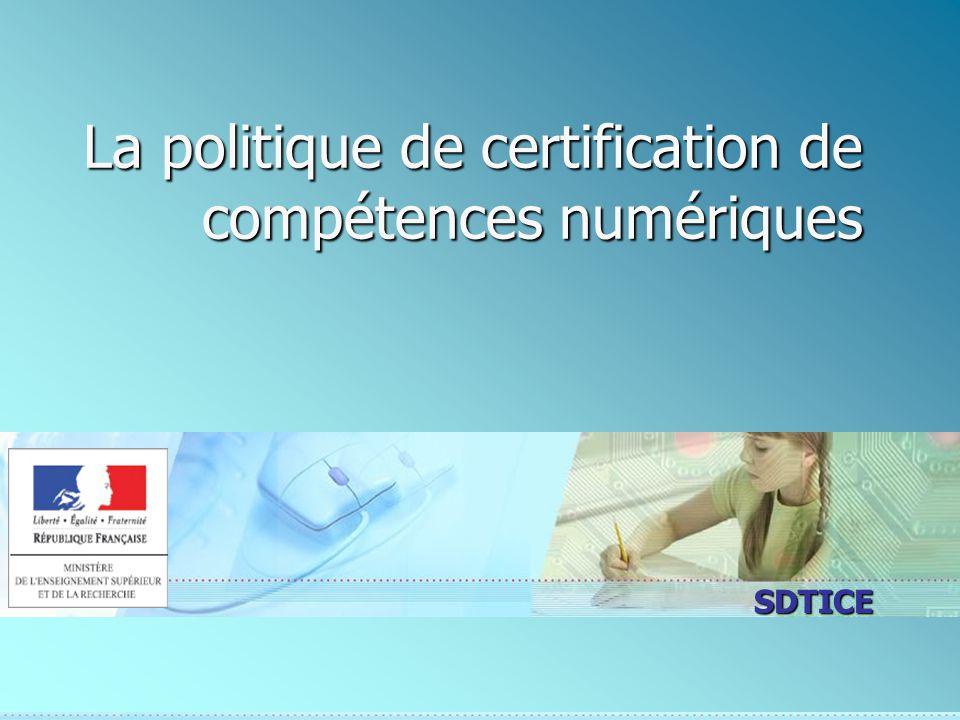 SDTICE La politique de certification de compétences numériques