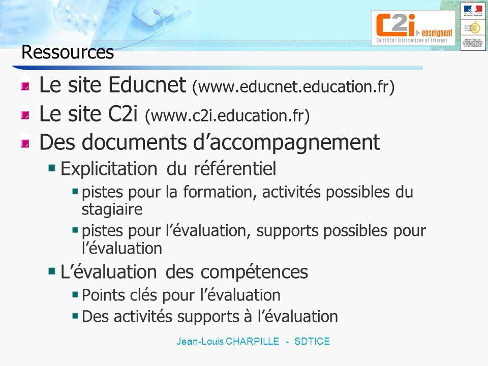 18 Jean-Louis CHARPILLE - SDTICE Ressources Le site Educnet (www.educnet.education.fr) Le site C2i (www.c2i.education.fr) Des documents daccompagnemen