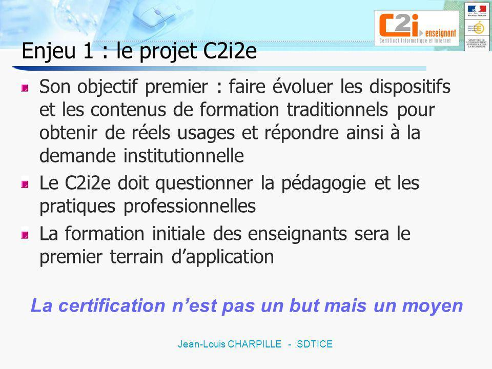 5 Jean-Louis CHARPILLE - SDTICE Le projet C2i2e Dès lorigine le C2i2e est imaginé dans un système global de brevets et de certifications