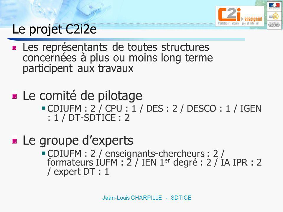 7 Jean-Louis CHARPILLE - SDTICE Le projet C2i2e Ce niveau 2 vise à attester des compétences professionnelles communes et nécessaires à tous les enseignants pour lexercice de leur métier dans ses dimensions pédagogique, éducative et citoyenne.