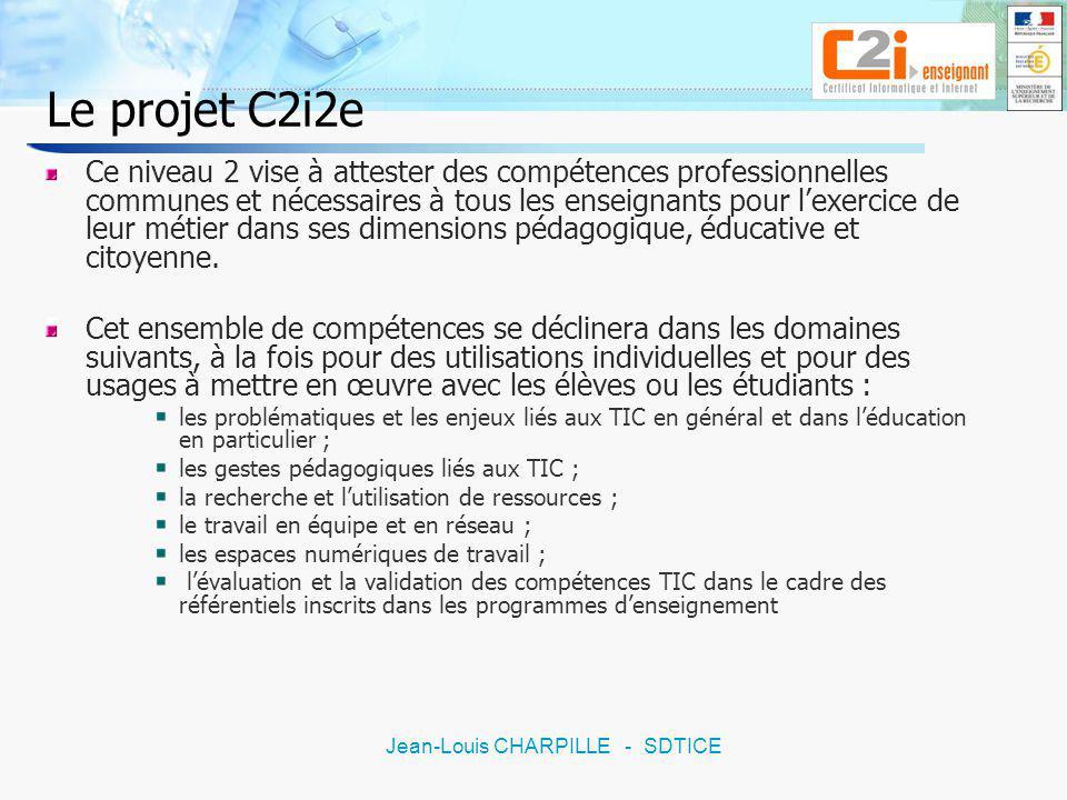 8 Jean-Louis CHARPILLE - SDTICE Les dates du projet C2i2e 2004 création du référentiel et expérimentation (BO n°46 du 16 décembre 2004) Lexpérimentation porte sur la définition de contenus de formation, lévaluation et la validation 2006 généralisation (B.O.