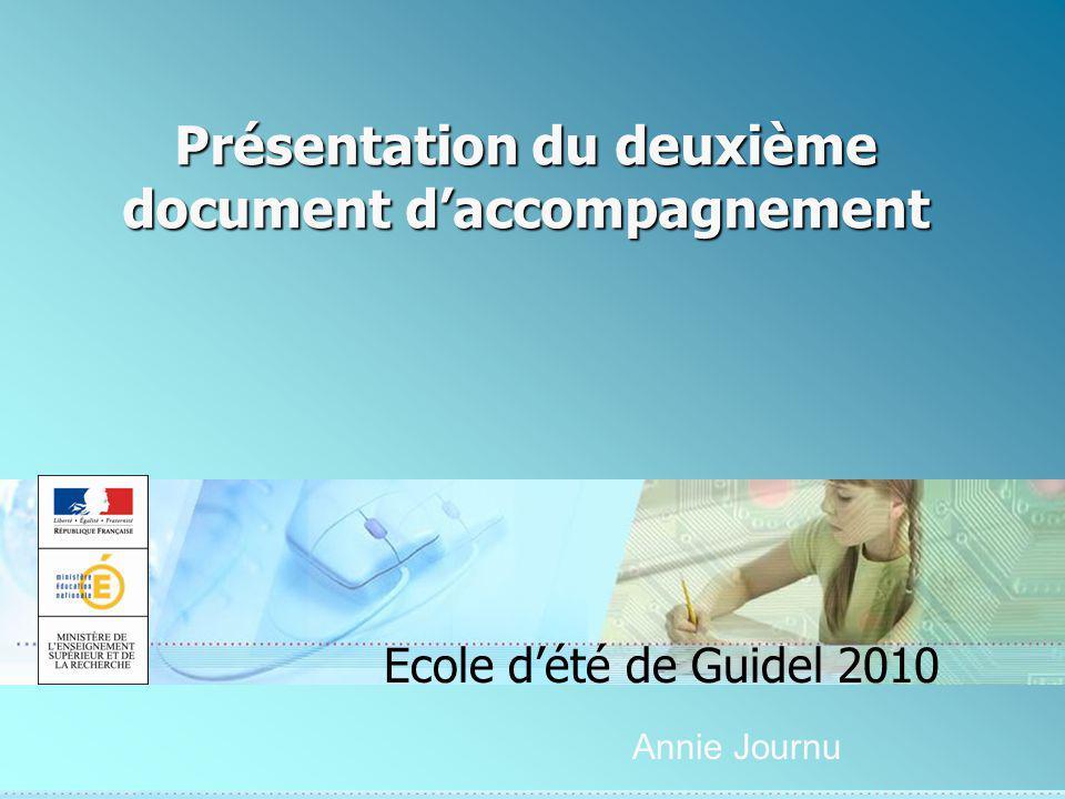Présentation du deuxième document daccompagnement Ecole dété de Guidel 2010 Annie Journu