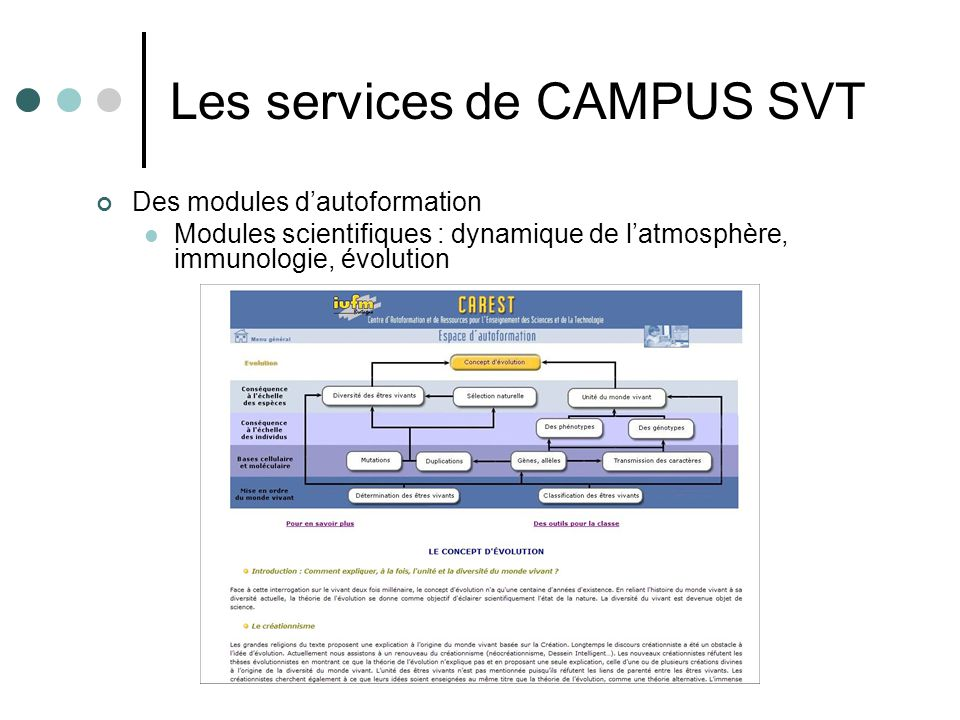 Les services de CAMPUS SVT Des modules dautoformation Modules scientifiques : dynamique de latmosphère, immunologie, évolution