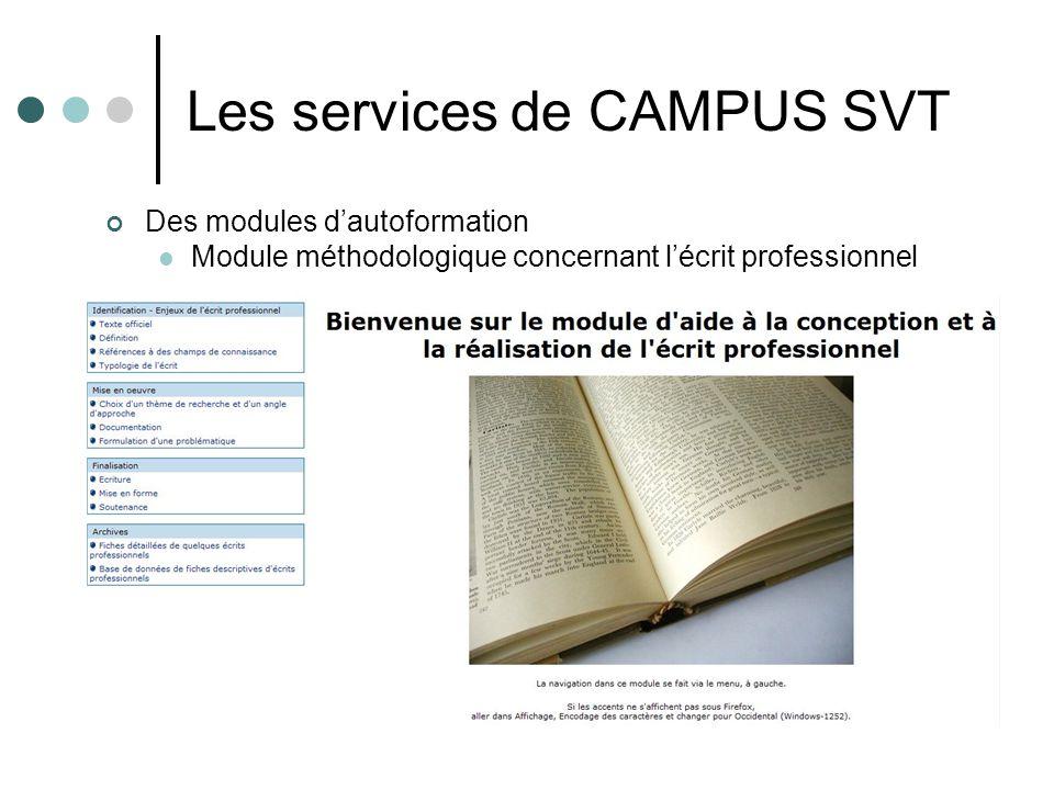Les services de CAMPUS SVT Des modules dautoformation Module méthodologique concernant lécrit professionnel