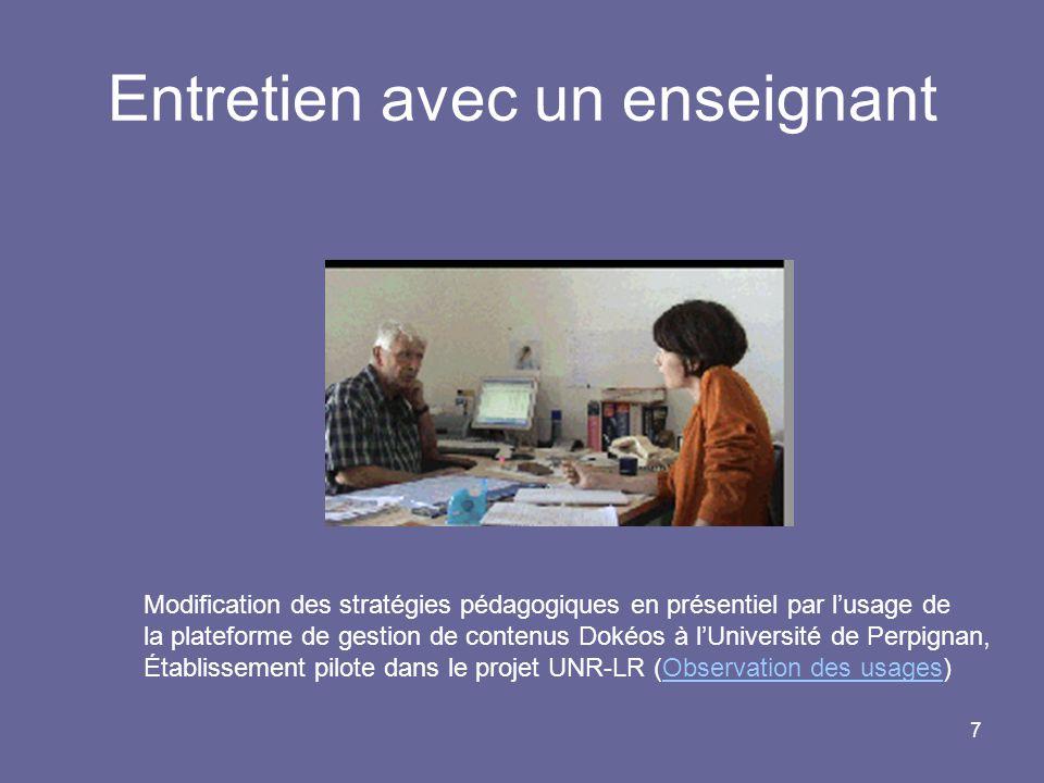 7 Entretien avec un enseignant Modification des stratégies pédagogiques en présentiel par lusage de la plateforme de gestion de contenus Dokéos à lUni