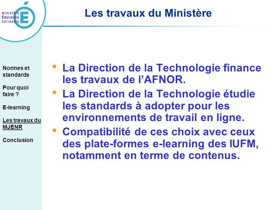 Les travaux du Ministère La Direction de la Technologie finance les travaux de lAFNOR. La Direction de la Technologie étudie les standards à adopter p