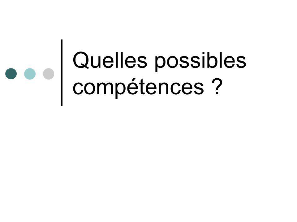 Quelles possibles compétences ?