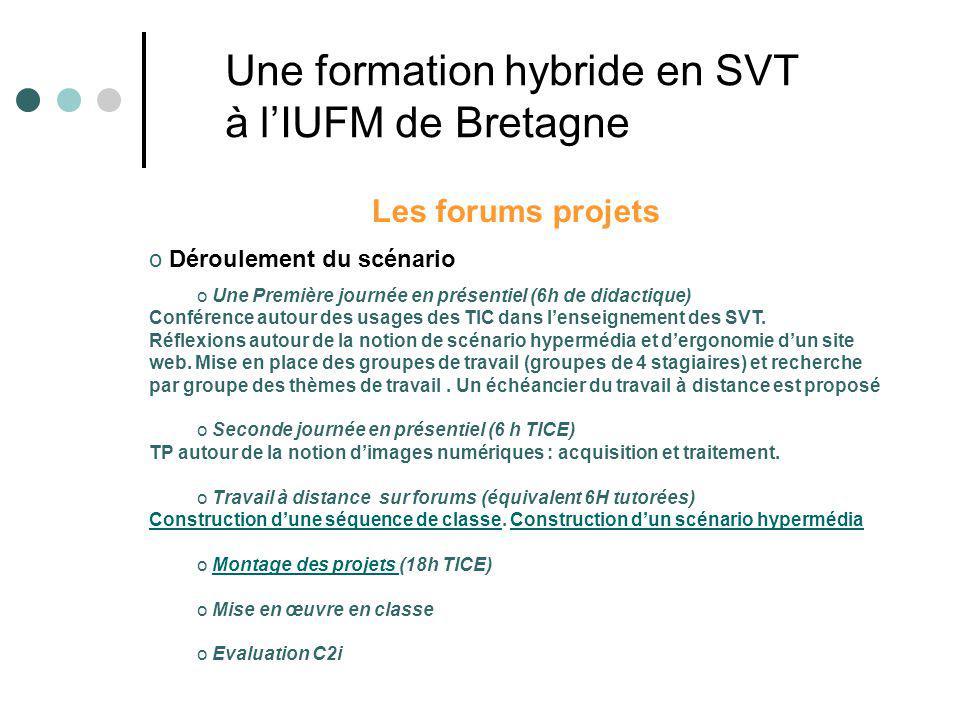 Les forums projets o Déroulement du scénario o Une Première journée en présentiel (6h de didactique) Conférence autour des usages des TIC dans lenseignement des SVT.