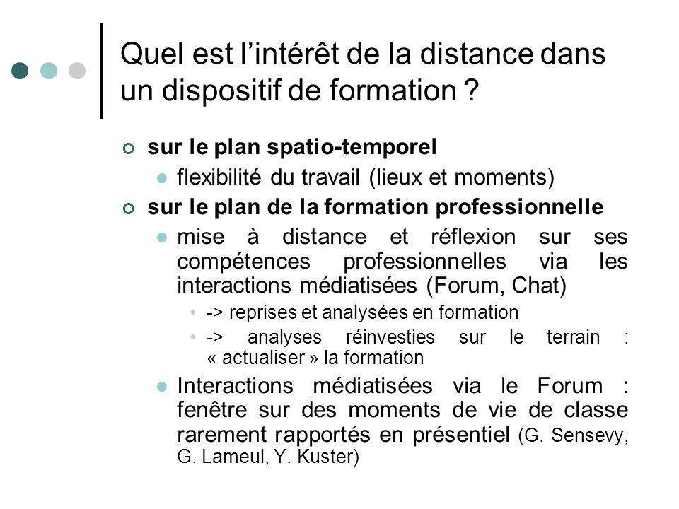 Quel est lintérêt de la distance dans un dispositif de formation ? sur le plan spatio-temporel flexibilité du travail (lieux et moments) sur le plan d