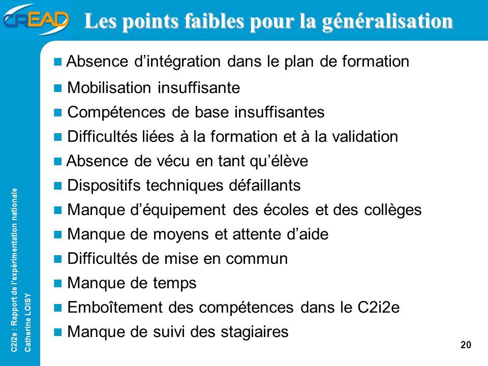 C2i2e : Rapport de lexpérimentation nationale Catherine LOISY 19 Les compétences Les compétences qui relèvent de la conception et de la préparation de la classe ne posent pas de problème.