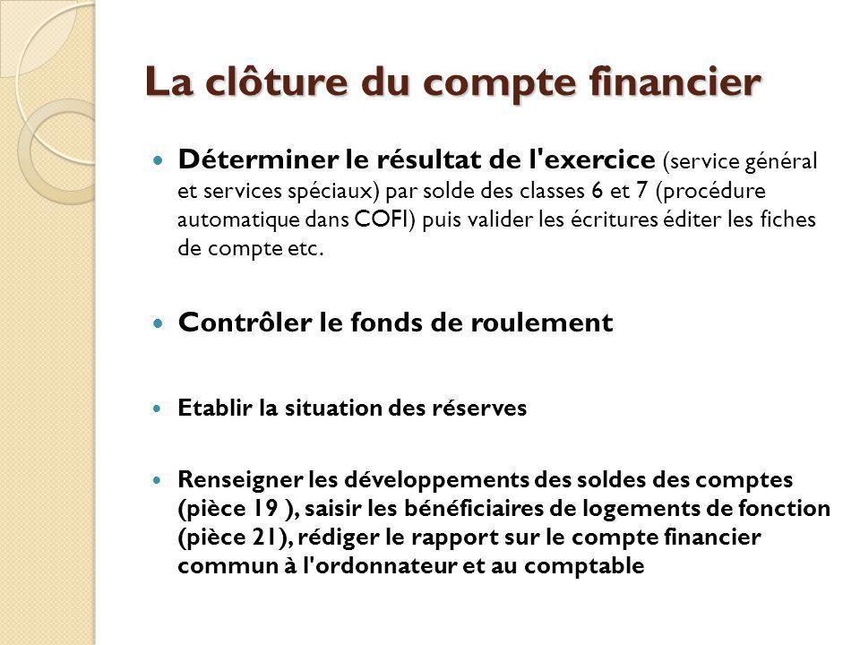 La clôture du compte financier Déterminer le résultat de l'exercice (service général et services spéciaux) par solde des classes 6 et 7 (procédure aut