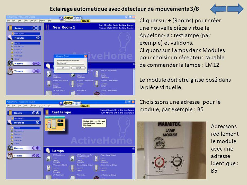 Eclairage automatique avec détecteur de mouvements 3/8 Cliquer sur + (Rooms) pour créer une nouvelle pièce virtuelle Appelons-la : testlampe (par exem