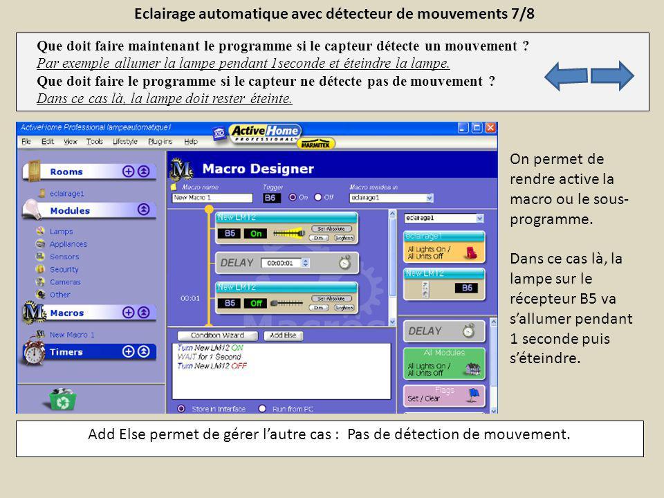 Que doit faire maintenant le programme si le capteur détecte un mouvement ? Par exemple allumer la lampe pendant 1seconde et éteindre la lampe. Que do