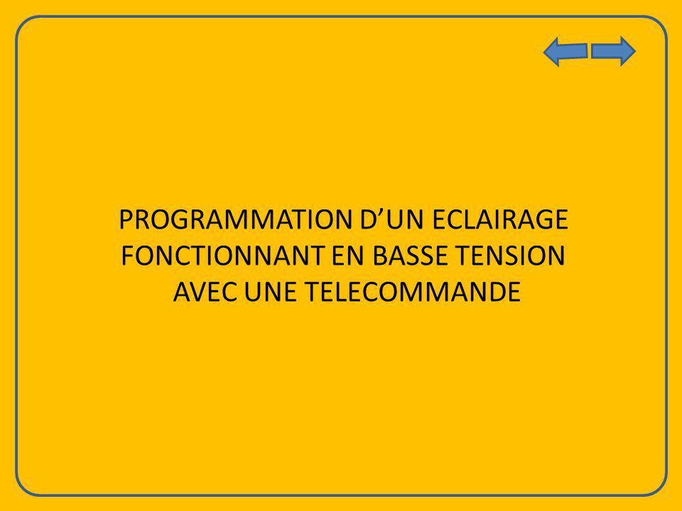 PROGRAMMATION DUN ECLAIRAGE FONCTIONNANT EN BASSE TENSION AVEC UNE TELECOMMANDE