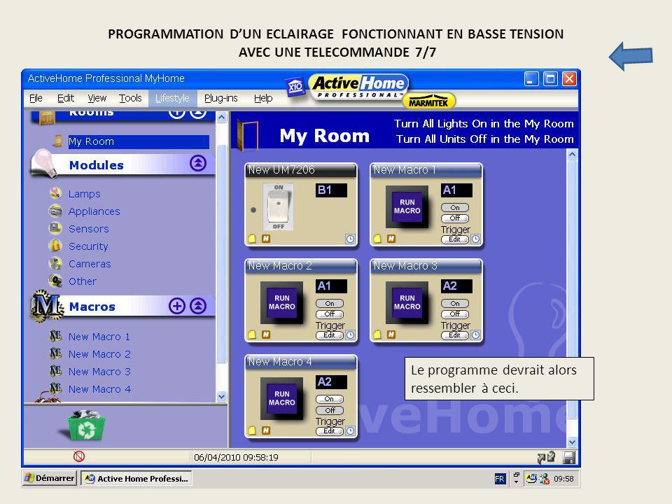PROGRAMMATION DUN ECLAIRAGE FONCTIONNANT EN BASSE TENSION AVEC UNE TELECOMMANDE 7/7 Le programme devrait alors ressembler à ceci.