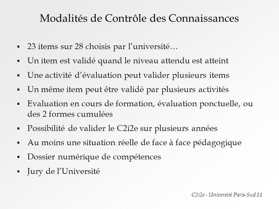 C2i2e - Université Paris-Sud 11 Modalités de Contrôle des Connaissances 23 items sur 28 choisis par luniversité… Un item est validé quand le niveau at