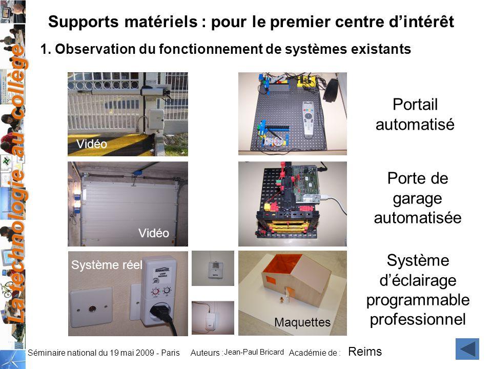 La technologie au collège Auteurs : Académie de : Séminaire national du 19 mai 2009 - Paris 1. Observation du fonctionnement de systèmes existants Por