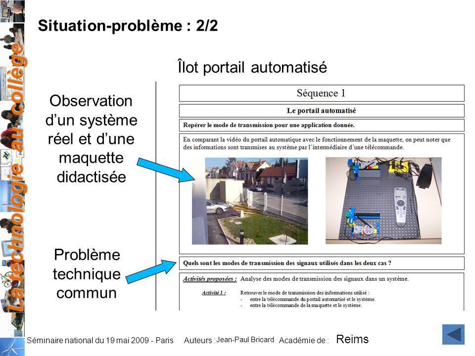 La technologie au collège Auteurs : Académie de : Séminaire national du 19 mai 2009 - Paris Îlot portail automatisé Observation dun système réel et du