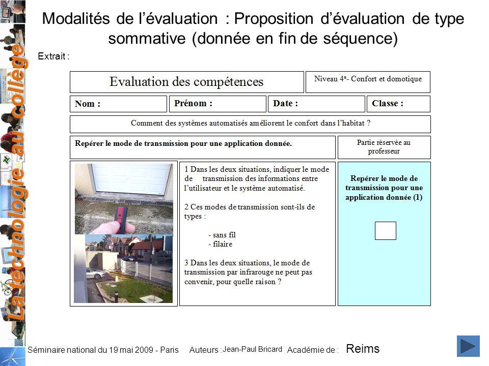La technologie au collège Auteurs : Académie de : Séminaire national du 19 mai 2009 - Paris Modalités de lévaluation : Proposition dévaluation de type
