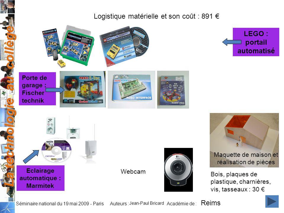 La technologie au collège Auteurs : Académie de : Séminaire national du 19 mai 2009 - Paris Logistique matérielle et son coût : 891 Bois, plaques de p
