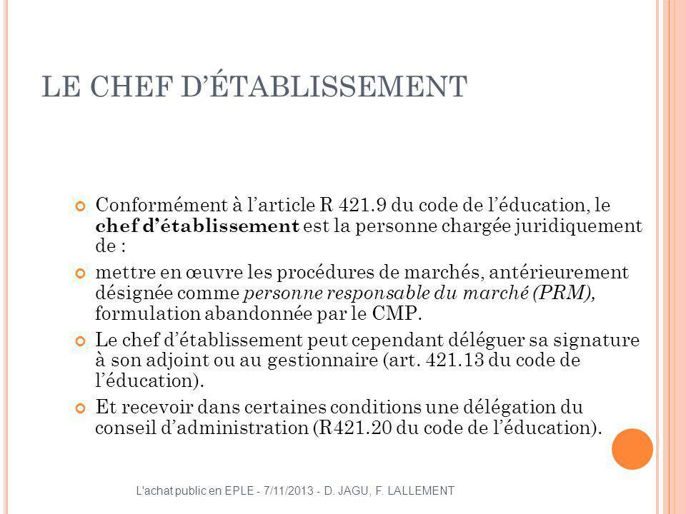 LE CHEF DÉTABLISSEMENT Conformément à larticle R 421.9 du code de léducation, le chef détablissement est la personne chargée juridiquement de : mettre