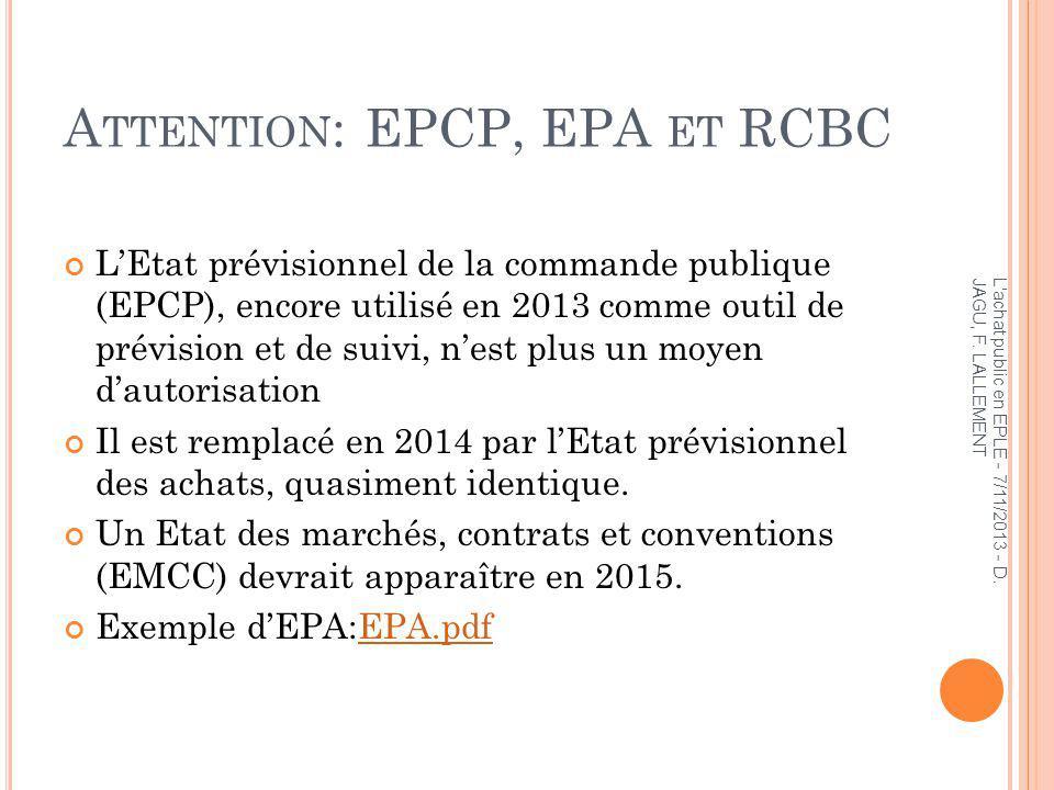 A TTENTION : EPCP, EPA ET RCBC LEtat prévisionnel de la commande publique (EPCP), encore utilisé en 2013 comme outil de prévision et de suivi, nest pl