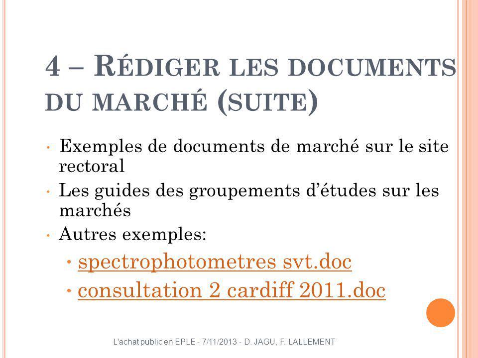 4 – R ÉDIGER LES DOCUMENTS DU MARCHÉ ( SUITE ) Exemples de documents de marché sur le site rectoral Les guides des groupements détudes sur les marchés