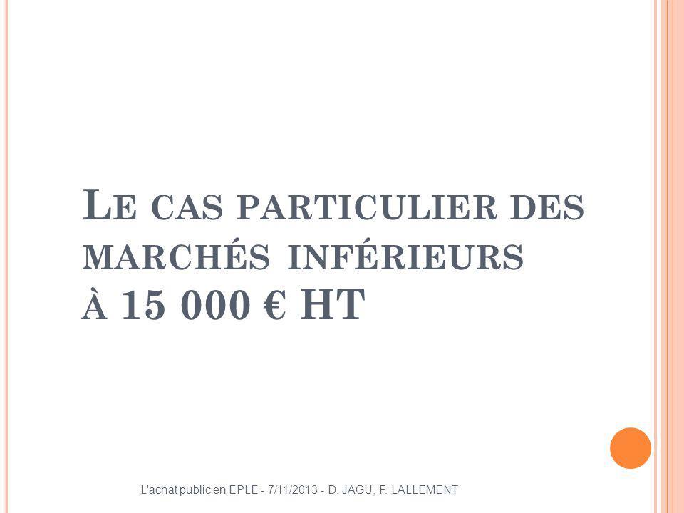 L E CAS PARTICULIER DES MARCHÉS INFÉRIEURS À 15 000 HT