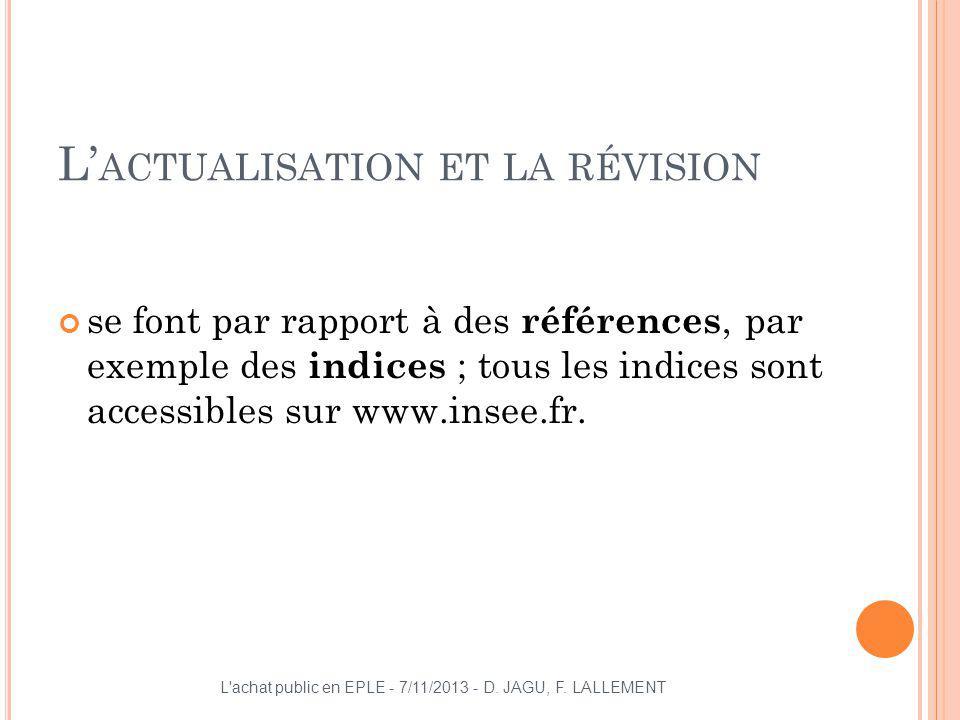 L ACTUALISATION ET LA RÉVISION se font par rapport à des références, par exemple des indices ; tous les indices sont accessibles sur www.insee.fr. L'a