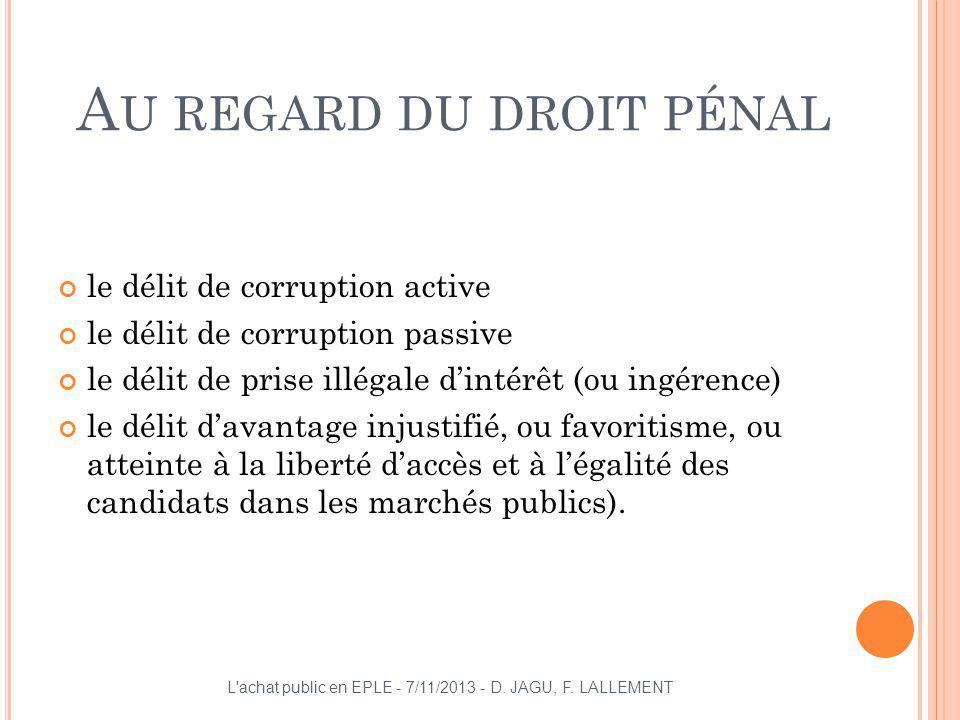 A U REGARD DU DROIT PÉNAL le délit de corruption active le délit de corruption passive le délit de prise illégale dintérêt (ou ingérence) le délit dav