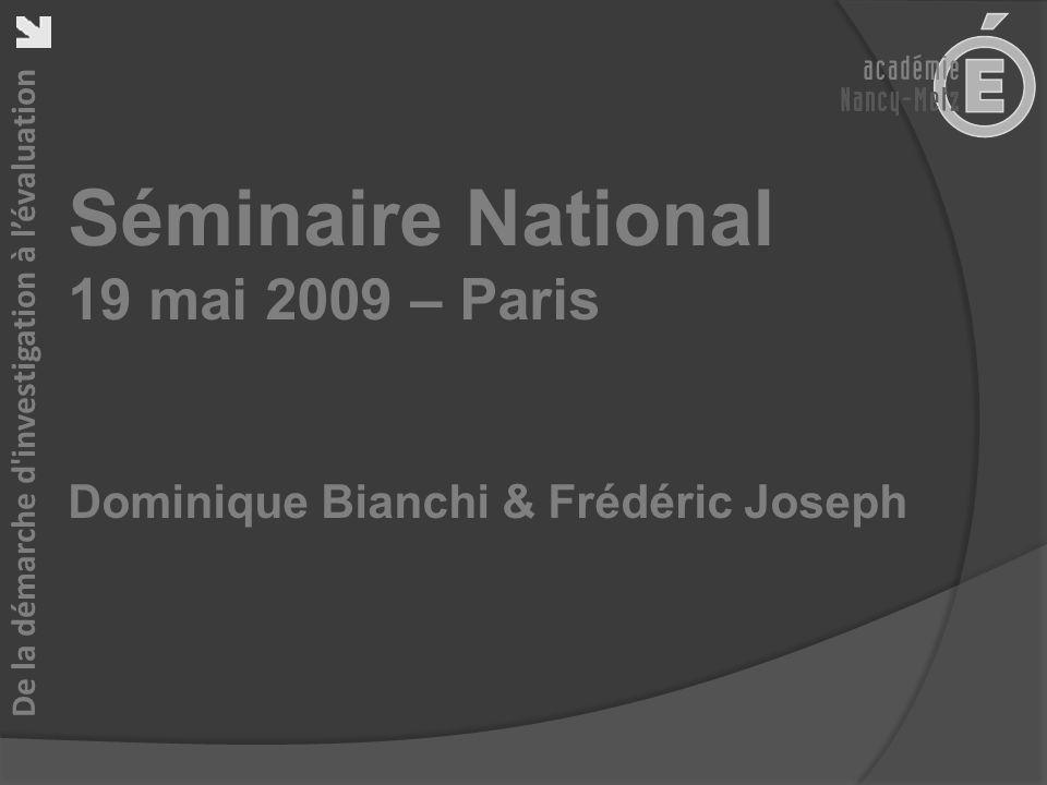 De la démarche d'investigation à lévaluation Séminaire National 19 mai 2009 – Paris Dominique Bianchi & Frédéric Joseph