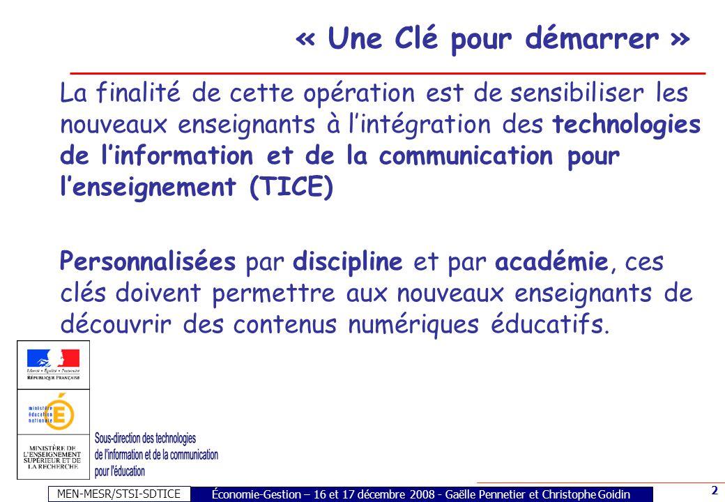 MEN-MESR/STSI-SDTICE 3 Économie-Gestion – 16 et 17 décembre 2008 - Gaëlle Pennetier et Christophe Goidin « Une Clé pour démarrer » Près de 50 000 clés seront distribuées cette année, aux enseignants du primaire et du second degré.